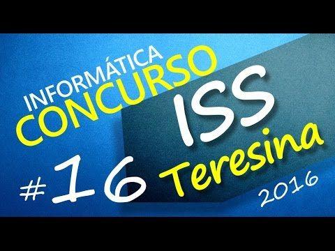 Concurso ISS Teresina 2016 - Informática - FCC - Aula 16