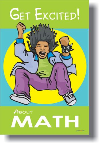 Get Excited About Math Classroom Motivational Poster Classroom