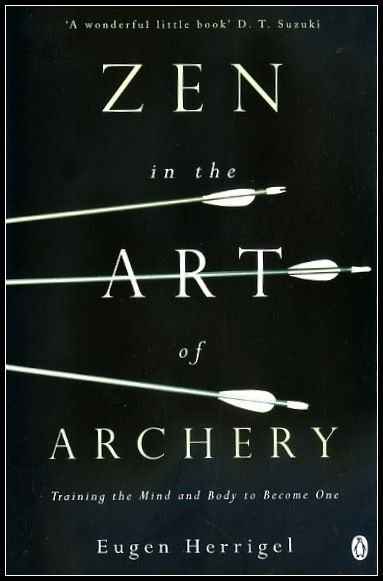 Zen and the Art of archery.   To better understand the state of mind required for zen like archery.