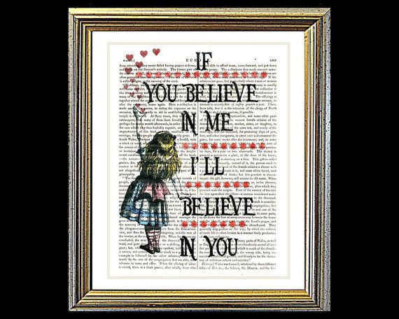 Hey, I found this really awesome Etsy listing at https://www.etsy.com/listing/202020137/alice-in-wonderland-if-you-believe-in-me