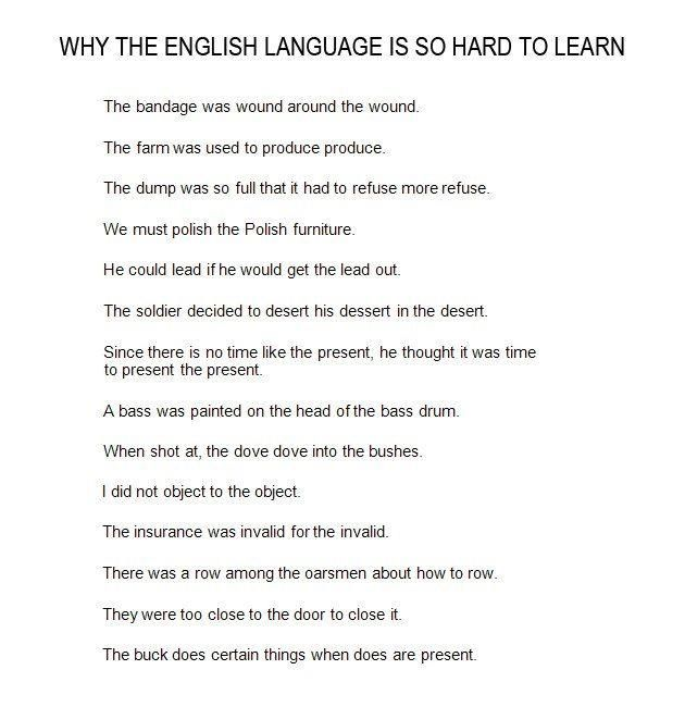 Why the English language is so hard to Learn....
