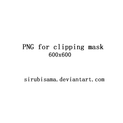 PNGs for Clipping Mask1 by sirubisama*