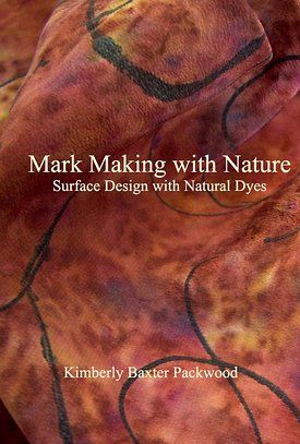 Mark Making with Nature: Surface Design with Natural Dyes 4 Part Series