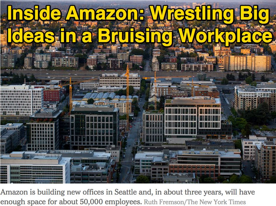 Inside Amazon Wrestling Big Ideas In A Bruising Workplace