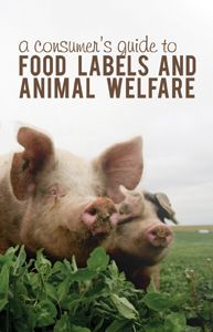 A consumer's guide to food labels and animal welfare - AWI Publication.  The life of a farm animal involves breeding, raising, transport, and slaughter. Each phase offers the opportunity for cruelty or compassion.