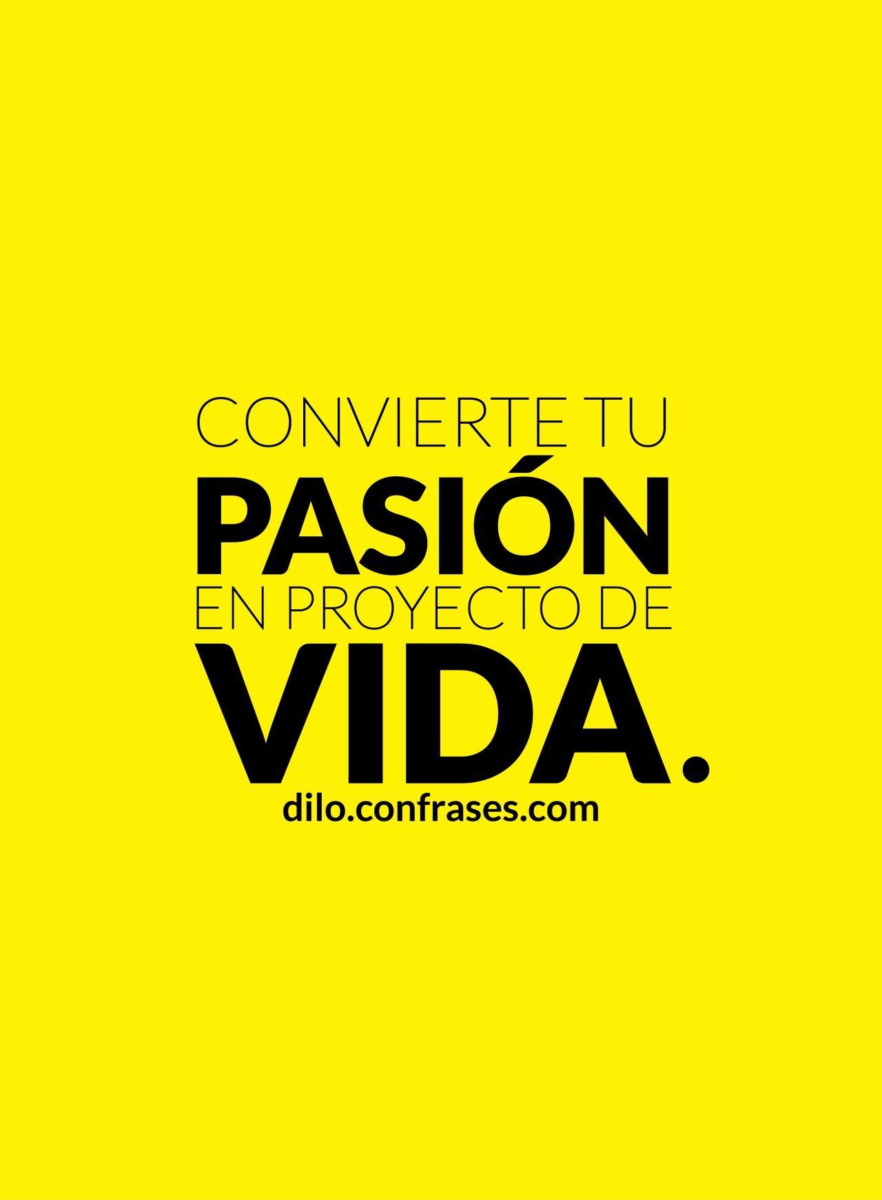 Convierte Tu Pasión En Proyecto De Vida Frases De Diseño