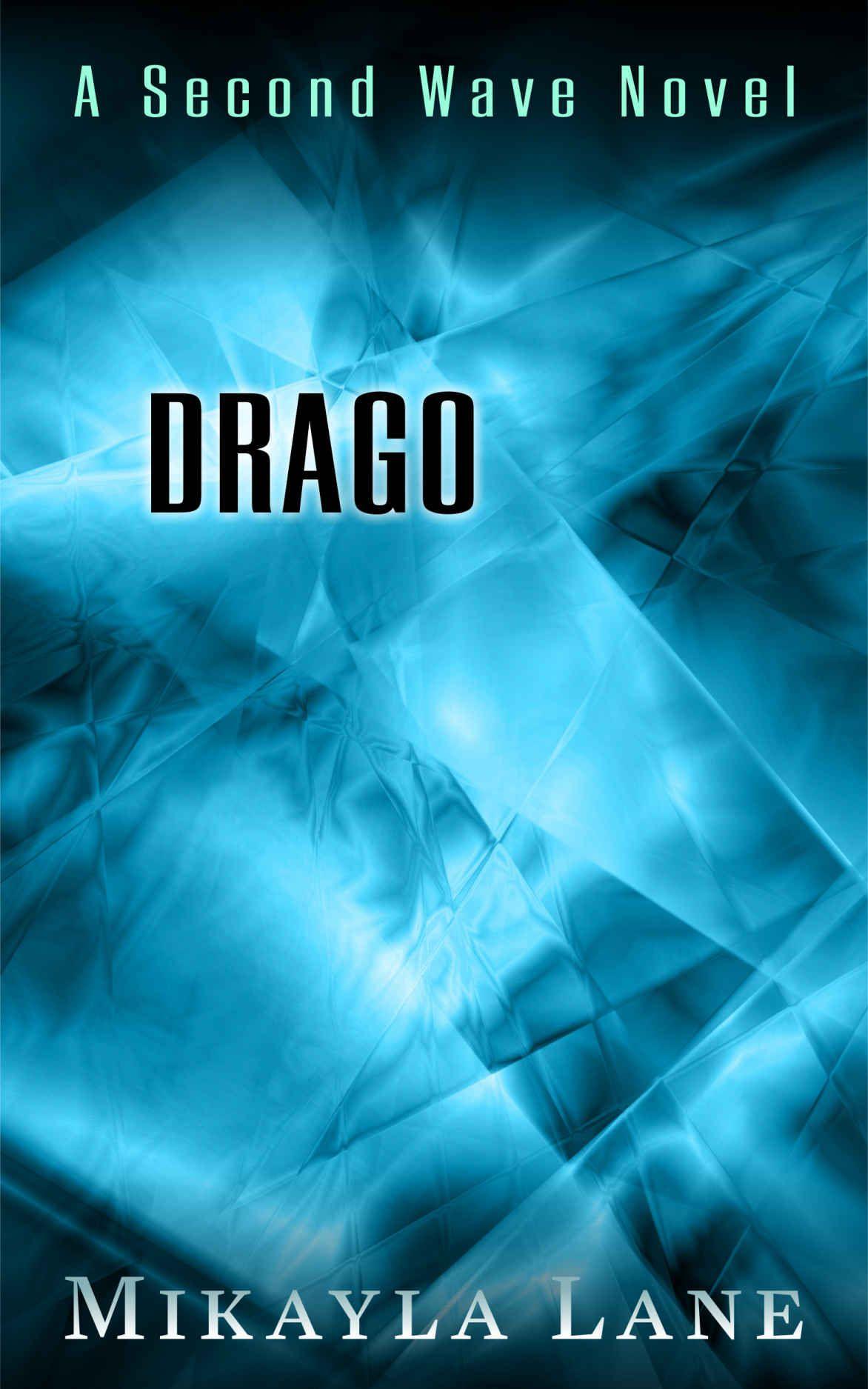 Drago (Second Wave Book 2) 1, Mikayla Lane