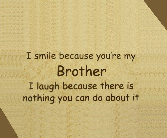 Love Brother Quotes New Great Brother Quote Would Love To Put This In The Boys Room Maybe