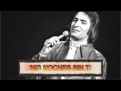 Damarjasil Mis Noches Sin Ti Www Nino Bravo Com Coros Noche Musica