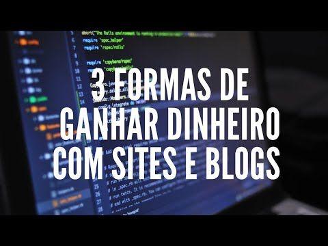 3 FORMAS DE GANHAR DINHEIRO COM SITE/BLOG E MINI S...