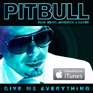 Love Pitbull He Has The Best Music Whether It Be In English Or Spanish I Can T Get Enough Even My 3 Yr Old Wants Give Me Everything Pitbull Feat Afrojack