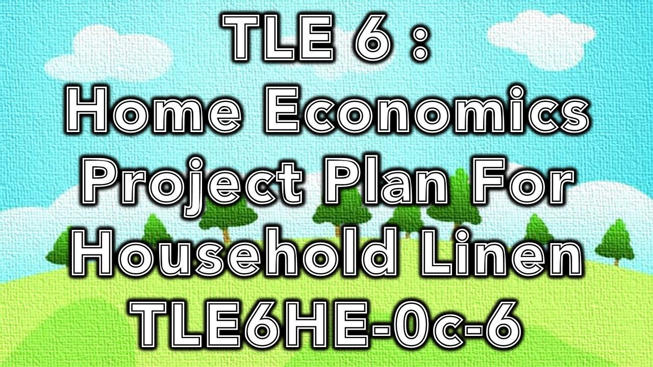 Tle 6 H E Project Plan For Household Linen Tle6he 0c 6 How