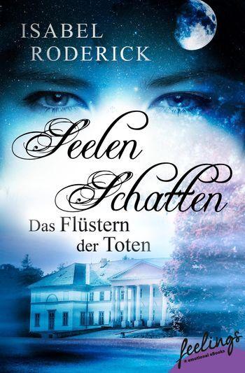 """""""Seelenschatten"""" von Isabel Roderick - ein Romantic Fantasy Roman von feelings!"""