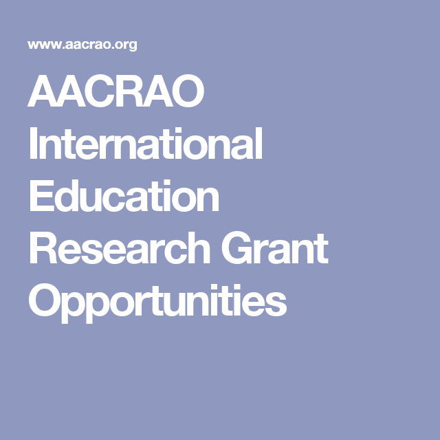 aacrao international education research grant opportunities