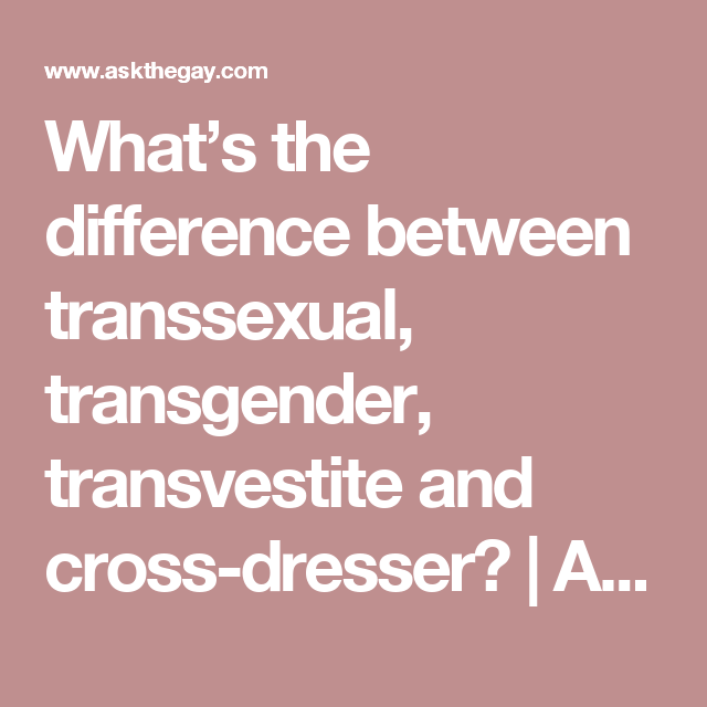 Difference between transgender and transsexual and transvestite