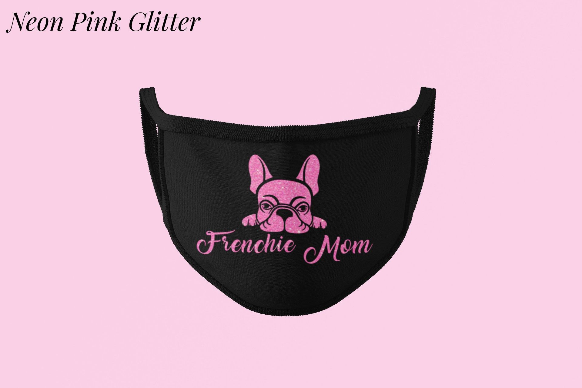 Frenchie Mom Face Mask French Bulldog Facemask Frenchie Etsy In 2020 Frenchie Mom Frenchie Face Mask