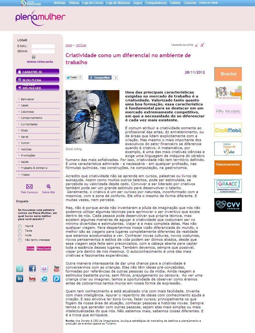 Título: Criatividade como um diferencial no ambiente de trabalho. Veículo: Portal Plena Mulher. Data: 22/11/2012. Cliente: Imaginadora.