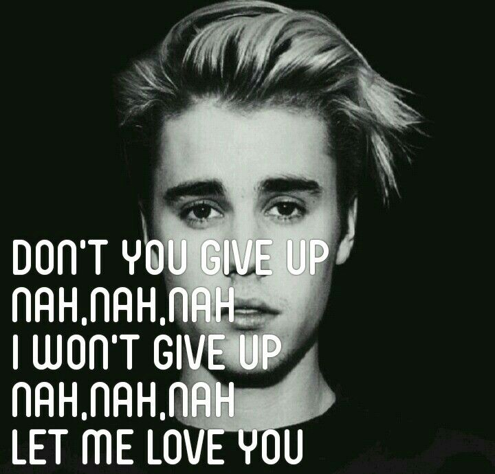Justin Bieber Let Me Love You Let Me Love You Quotes Be Yourself Quotes Sweet Love Words