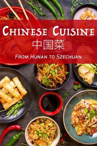 chinese cuisine from hunan to szechuan  for more