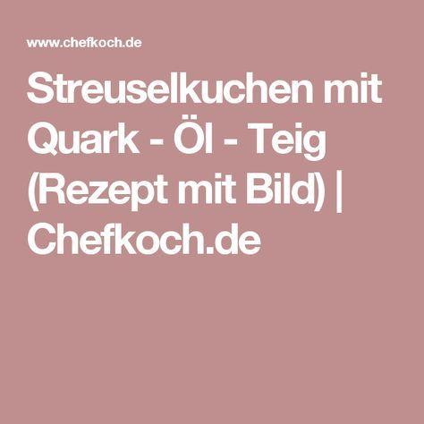 Streuselkuchen mit Quark - Öl - Teig (Rezept mit Bild) | Chefkoch.de