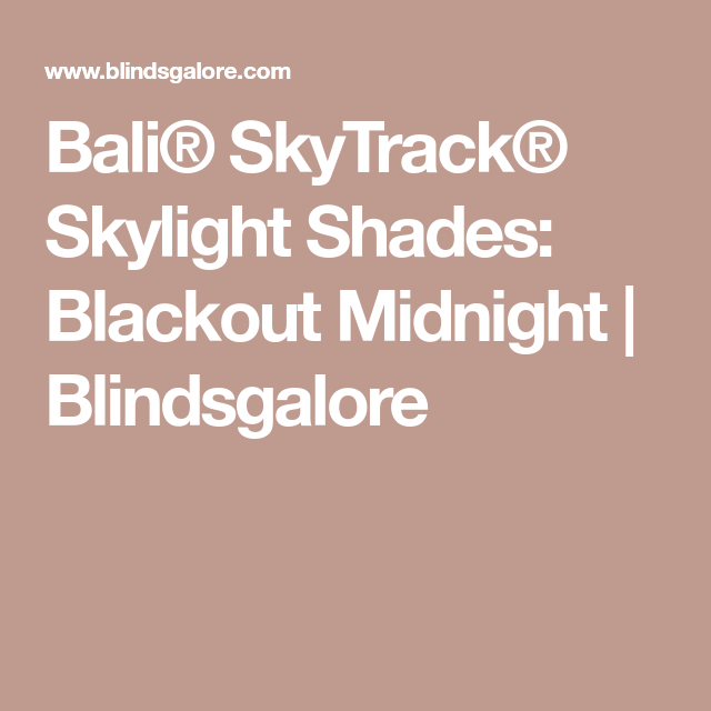 Bali Skytrack Skylight Shades Blackout Midnight Blindsgalore