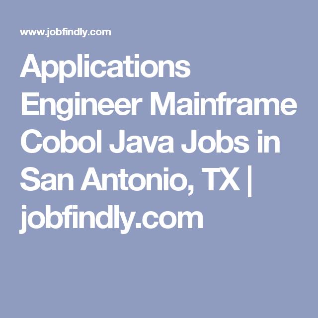 Applications Engineer Mainframe Cobol Java Jobs in San Antonio, TX | jobfindly.com