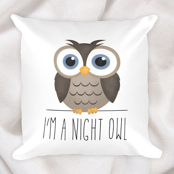 I'm A Night Owl  18x18 Square Pillow Case With Or by ALittleLeafy