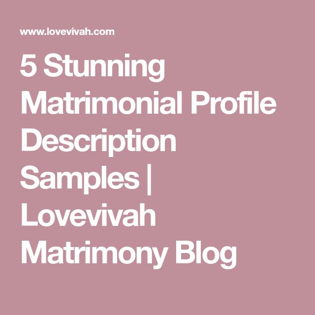 5 Stunning Matrimonial Profile Description Samples