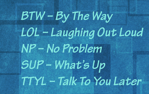 What's The Meaning of lol, asl, brb, wtf, afa, btw, pw, atm, gfu, tos, faq etc - Most Used Abbreviations