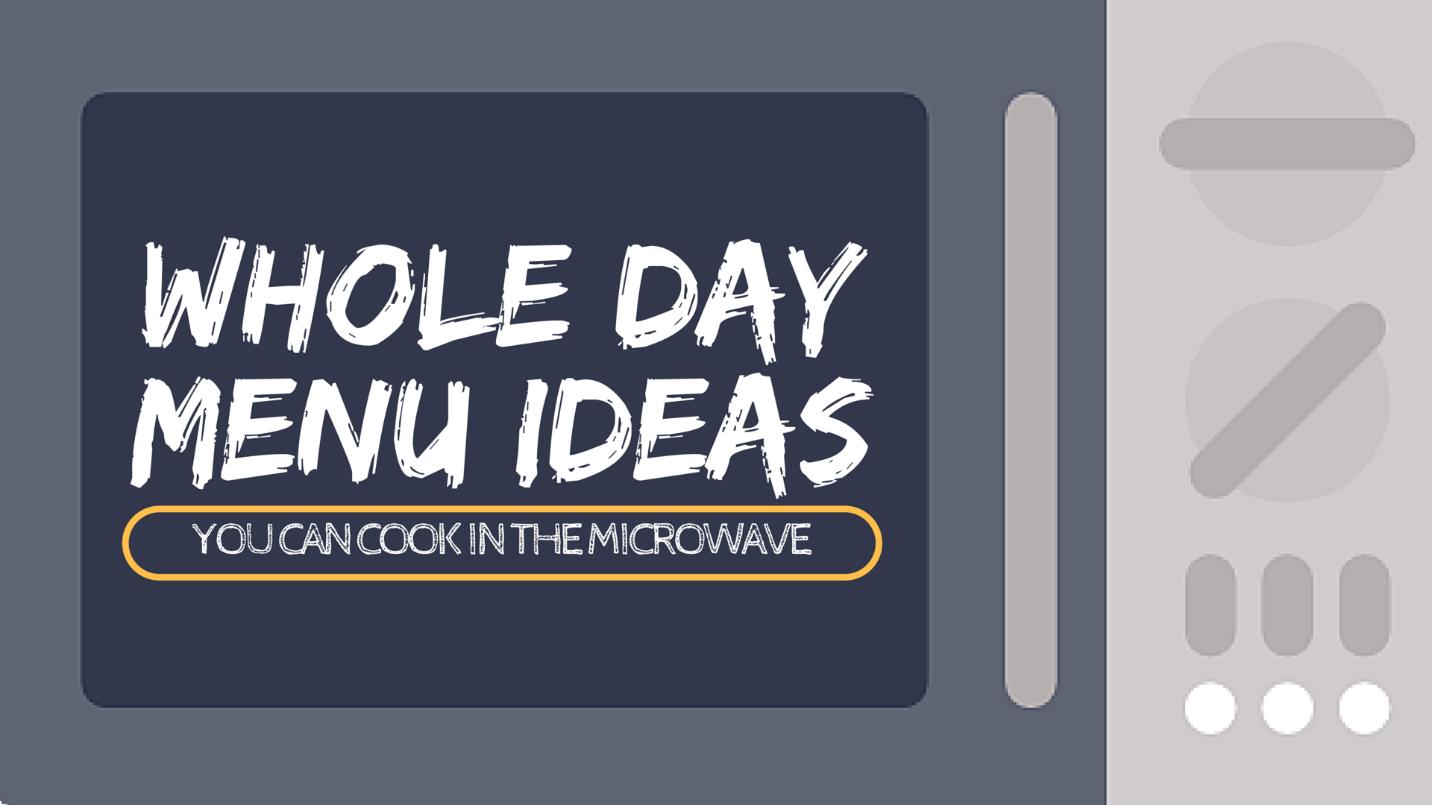 A Whole Day Menu S Worth Of Microwave Recipes Recipe Mugrecipes