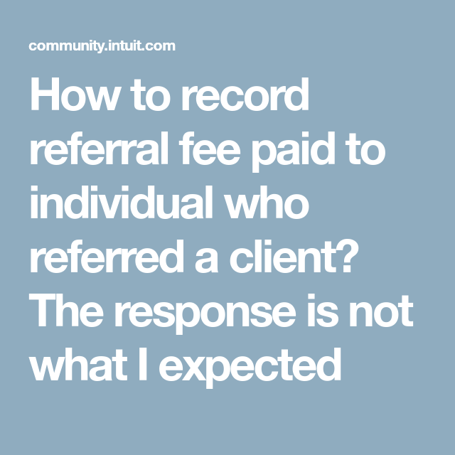 How To Record Referral Fee Paid To Individual Who Referred A