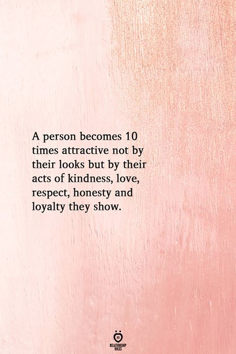 A Person Becomes 10 Times Attractive Not By Their Looks But By Their Acts Of Kindness