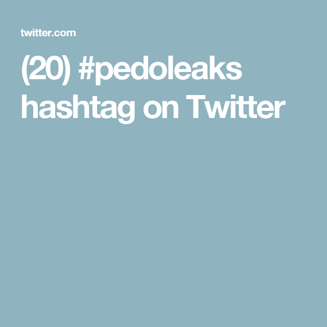 (20) #pedoleaks hashtag on Twitter