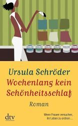 Wochenlang kein Schönheitsschlaf - Schröder, Ursula