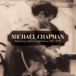 Michael Chapman - Trainsong
