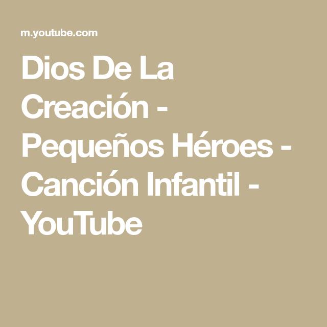 Dios De La Creación Pequeños Héroes Canción Infantil Youtube Canciones Infantiles Heroe Cancion Canciones