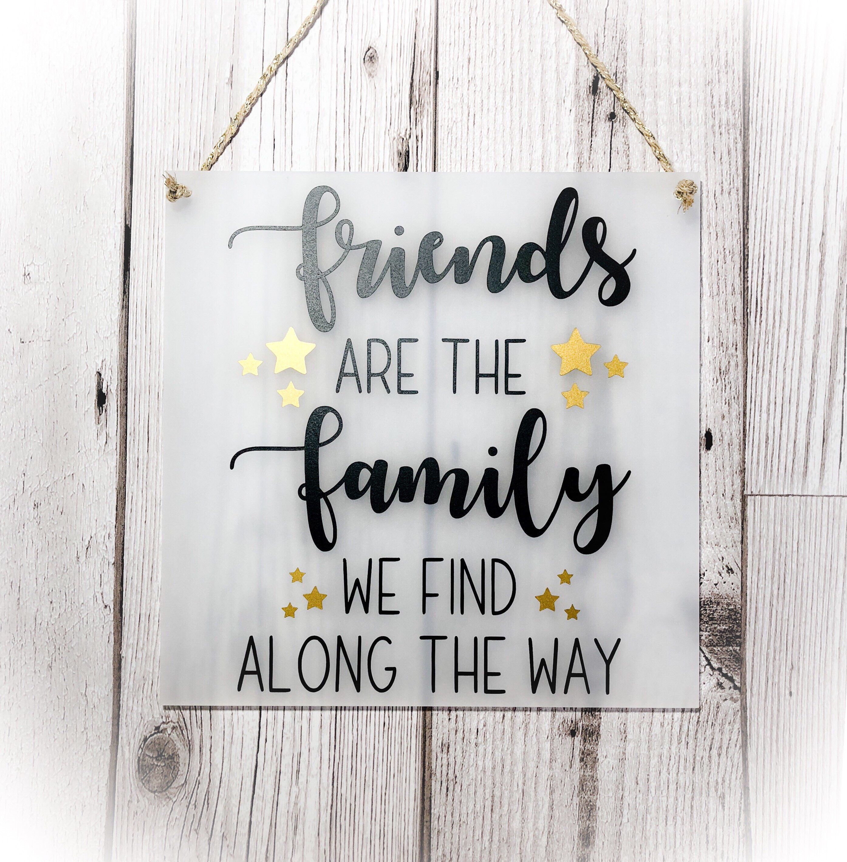 Friends Are The Family We Find Plaque Gifts For Friends Friend Gift Friendship Quote Best Friend Sign Friends Are Family Friends Day Quotes Friends Sign Friends Are Family Quotes
