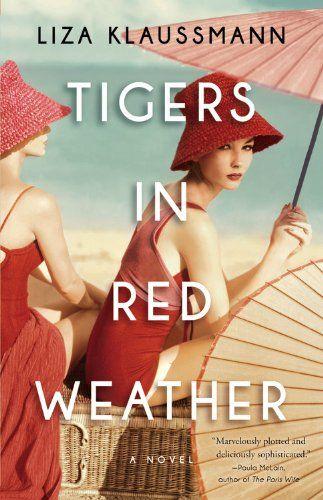 """Tigers in Red Weather"" by Liza Klaussmann -- ""Great story written by Herman Melville's great-great-great-granddaughter set on Martha's Vineyard after WWII."" -- Michelle at KDL's Service Center"