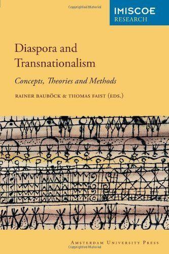 Diaspora And Transnationalism Concepts Theories And Methods Amsterdam University Press Imiscoe Research Rainer Ba Amsterdam University Theories Diaspora