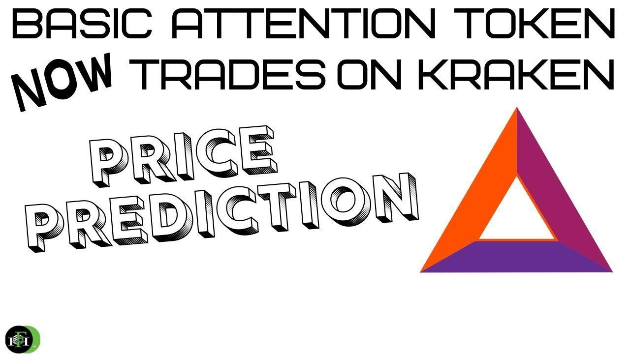 Basic Attention Token Bat Listed On Kraken Price Prediction Token Predictions Basic