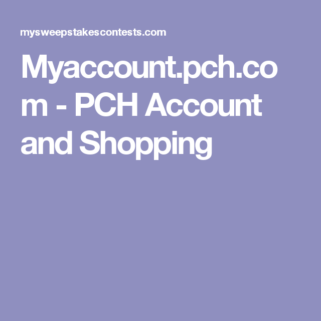 Myaccount pch com – PCH Merchandise and Online Shopping