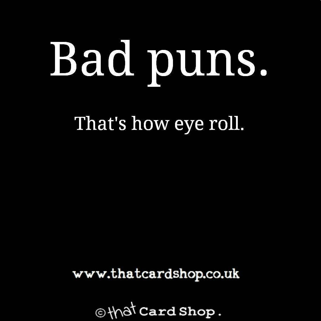Bad puns are basically my life and i love seeing people's ...