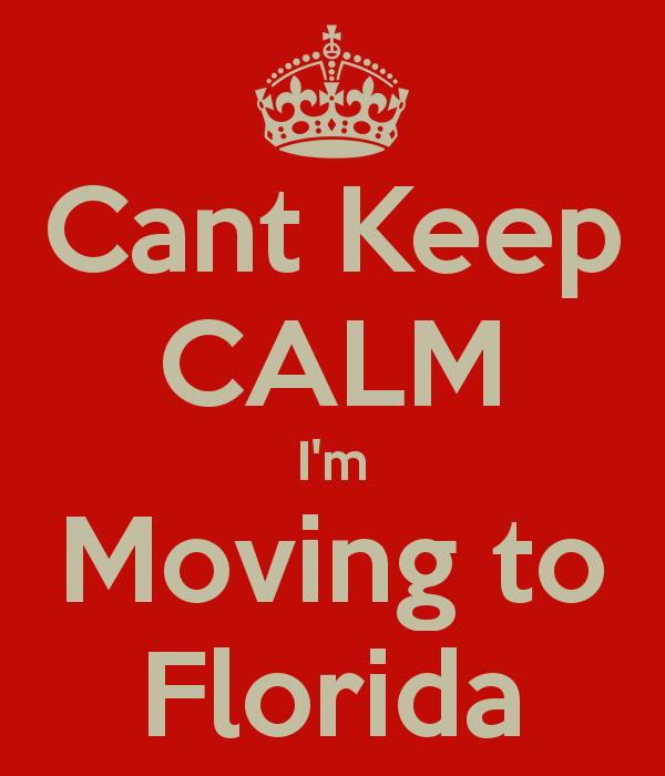 Keep Calm And Move To Florida Cant Keep Calm I M Moving