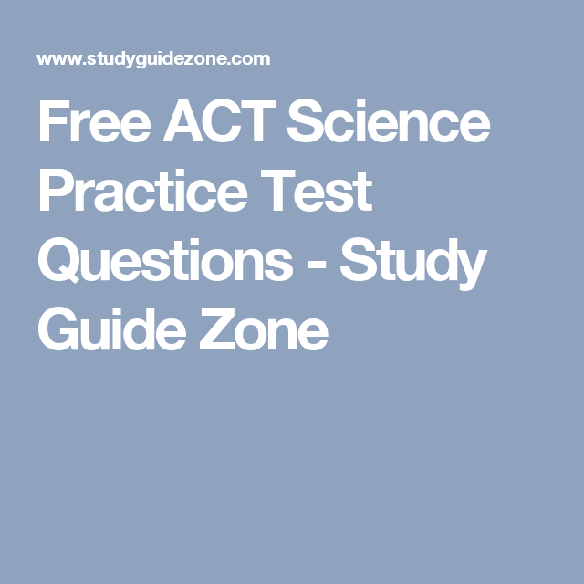 studyguidezone Free ACT Science Practice Test Questions - Study Guide Zone ...