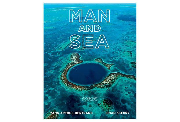 Man and Sea: Planet Ocean.   By: Yann Arthus-Bertrand and Brian Skerry.   OneKingsLane.com
