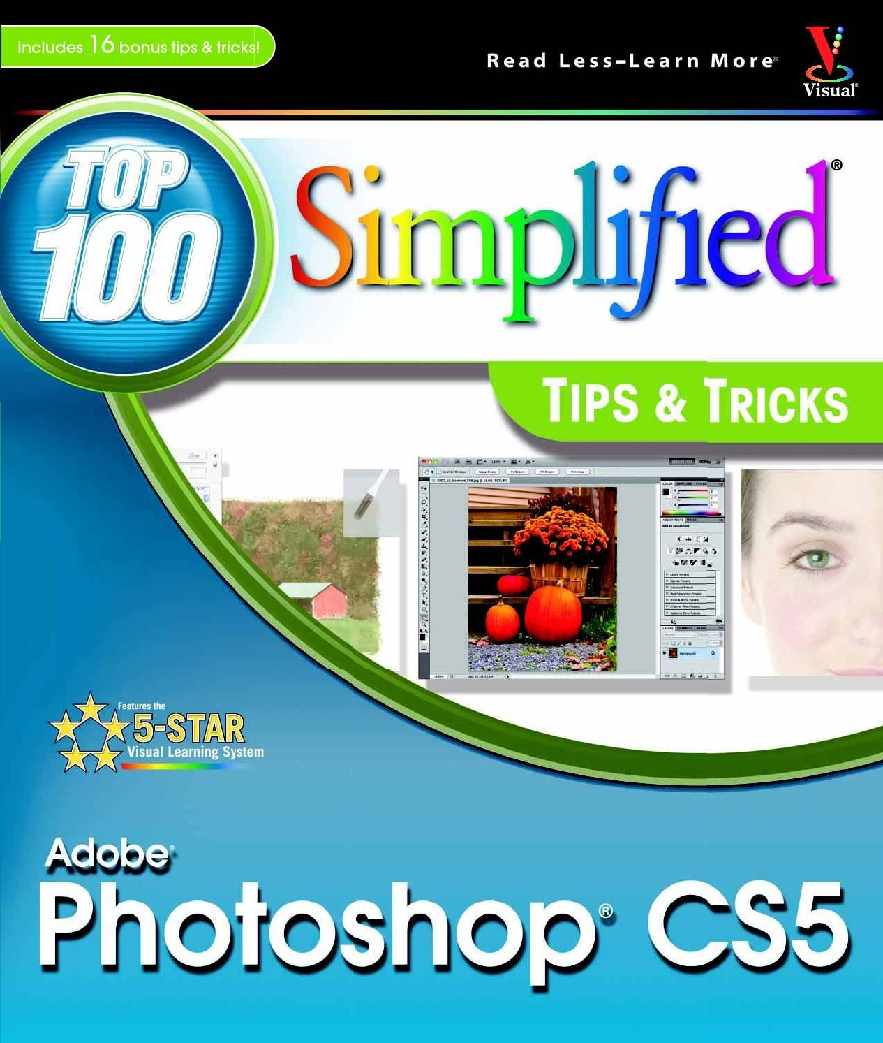 Adobe photoshop cs5 top 100 simplified tips and tricks photoshop adobe photoshop cs5 top 100 simplified tips and tricks baditri Images