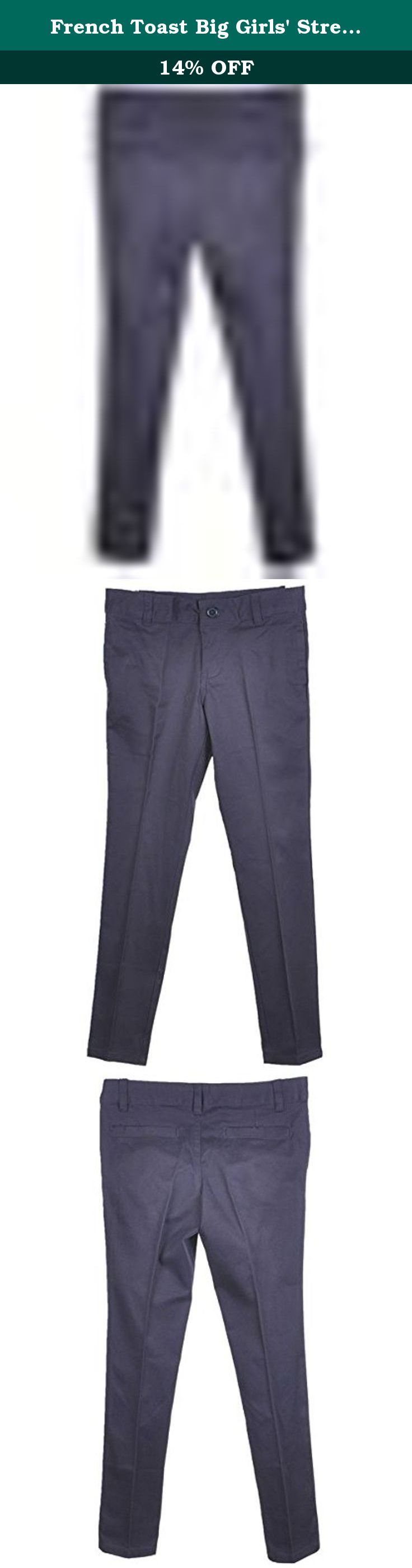 French Toast Big Girls' Stretch Twill Uniform Pants - navy, 7. Here's the skinny...Its' back and better than ever in a comfortable mix blend of cotton and spandex. modified skinny leg-not too tight but fashionably right for today's girl on the go.