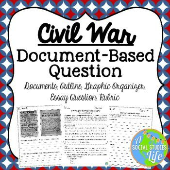Civil War Dbq Essay  Civil War  Essay Questions Essay Writing  Civil War Documentbased Essay Question  Documents Graphic Organizer  Outline Essay Question Rubric  Aim Causes Of The Civil War  Students  Will Read  Mla Style Help also Compare Contrast Essay Papers  Essays Topics For High School Students