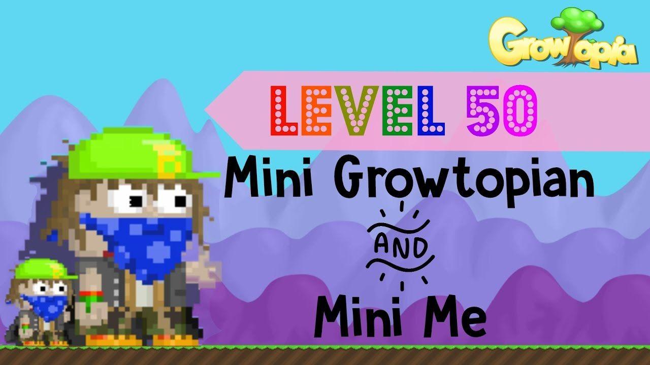 Level 50 Mini You Mini Growtopian Growtopia Mini Mini Me 50