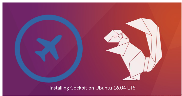 How To Install Cockpit on Ubuntu 16 04 LTS | Tech Articles